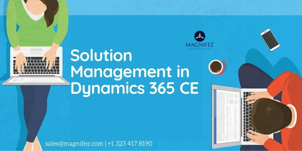 How To Create Solutions In Dynamics 365 Customer Engagement