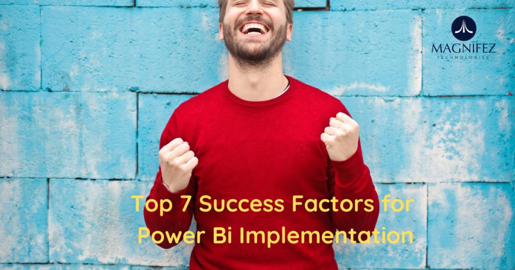 Top 7 success factors for PowerBi Implementation